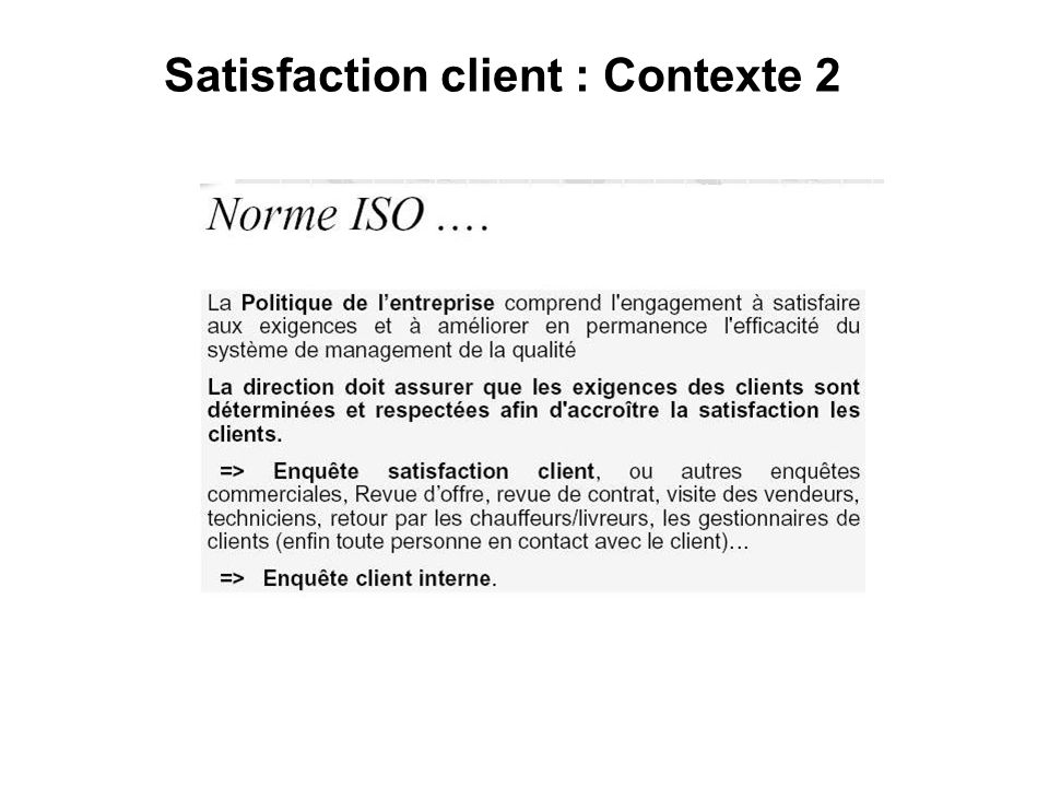 Satisfaction client : Contexte 2