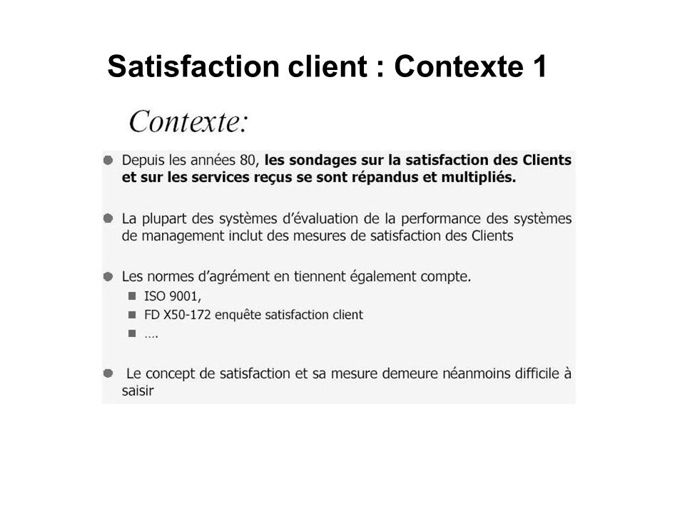 Satisfaction client : Contexte 1