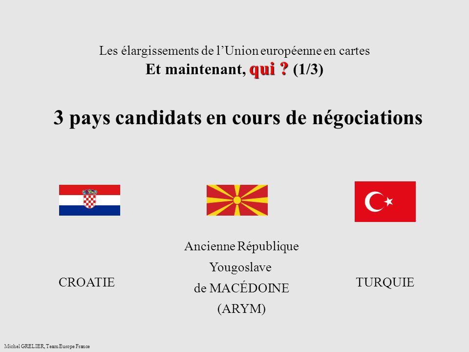 3 pays candidats en cours de négociations