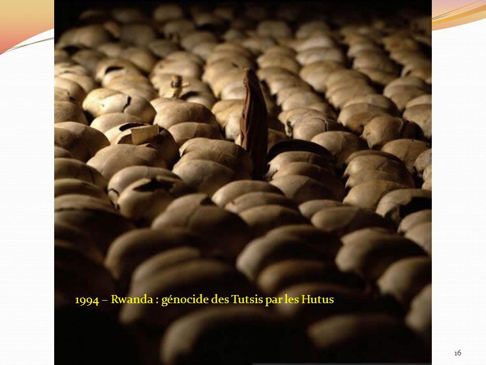 1994 – Rwanda : génocide des Tutsis par les Hutus