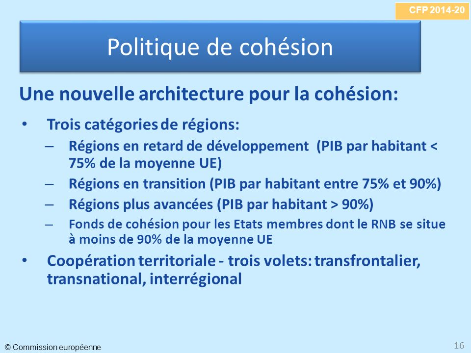 Politique de cohésion Une nouvelle architecture pour la cohésion: