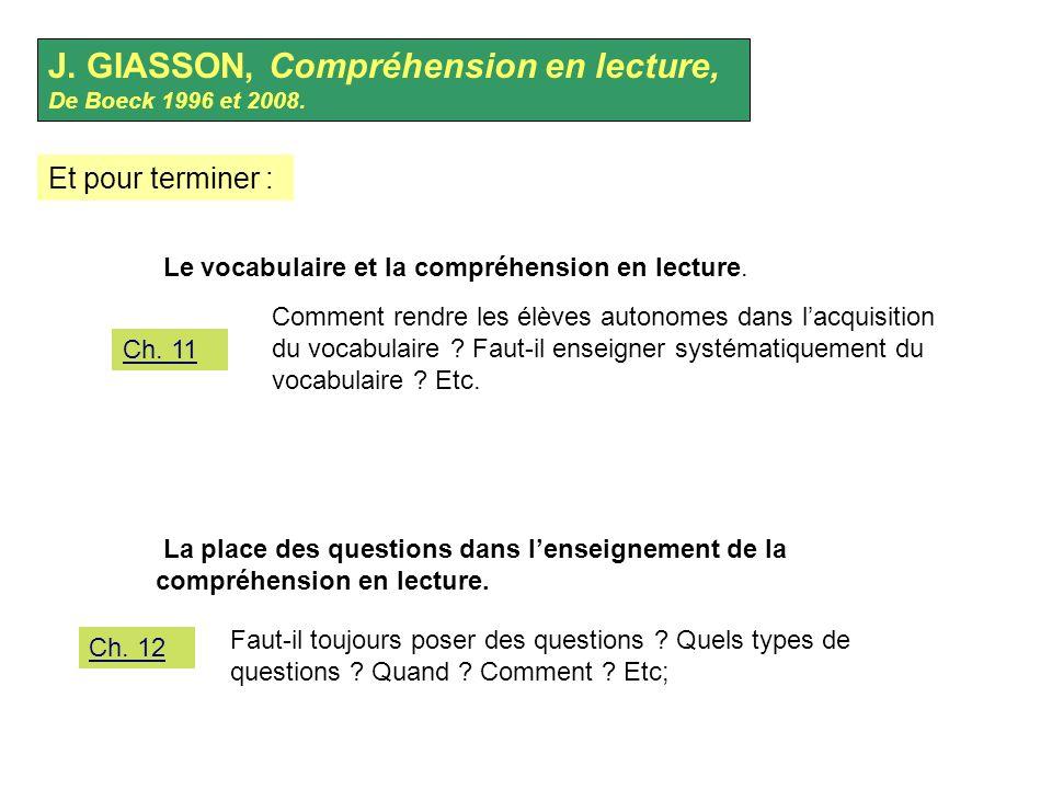 J. GIASSON, Compréhension en lecture, De Boeck 1996 et 2008.