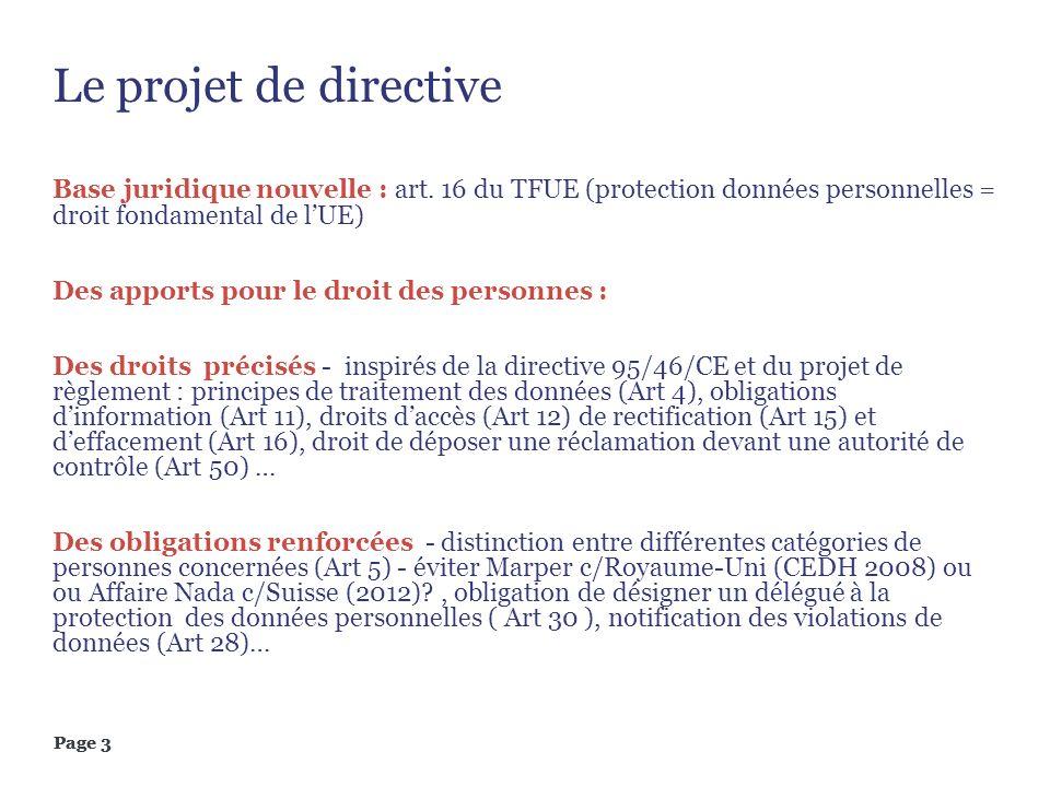 Le projet de directive Base juridique nouvelle : art. 16 du TFUE (protection données personnelles = droit fondamental de l'UE)