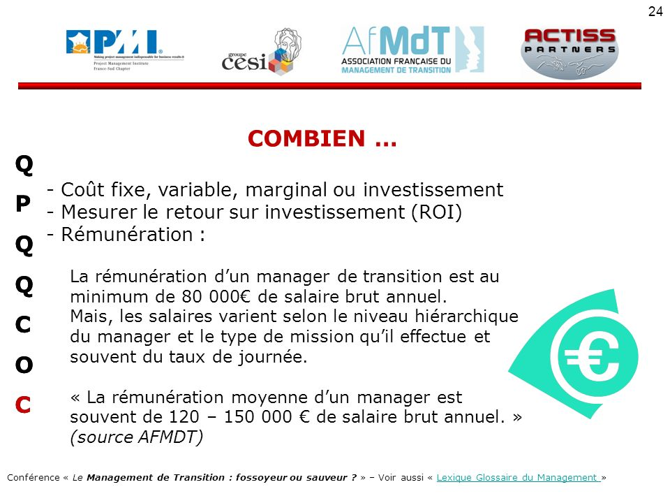 COMBIEN … Q P C O Coût fixe, variable, marginal ou investissement