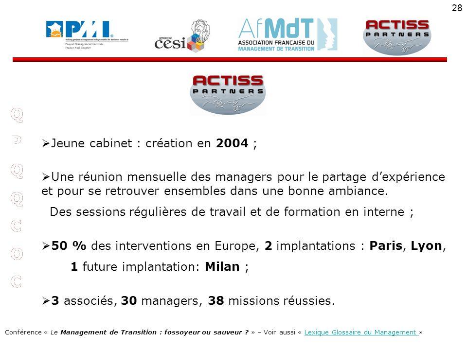 Q P C O Q P C O Jeune cabinet : création en 2004 ;