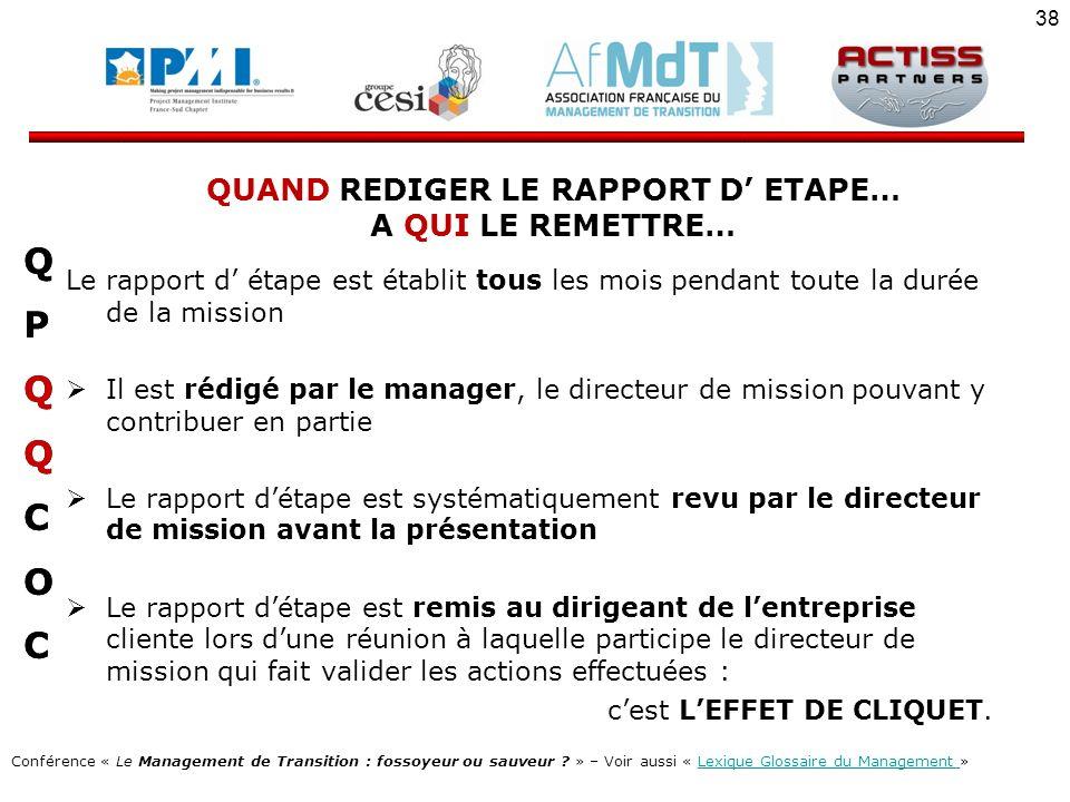 QUAND REDIGER LE RAPPORT D' ETAPE… A QUI LE REMETTRE…