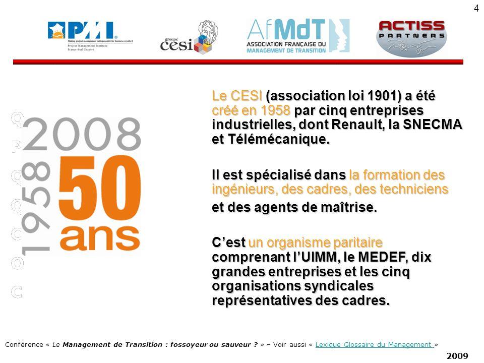 Le CESI (association loi 1901) a été créé en 1958 par cinq entreprises industrielles, dont Renault, la SNECMA et Télémécanique.