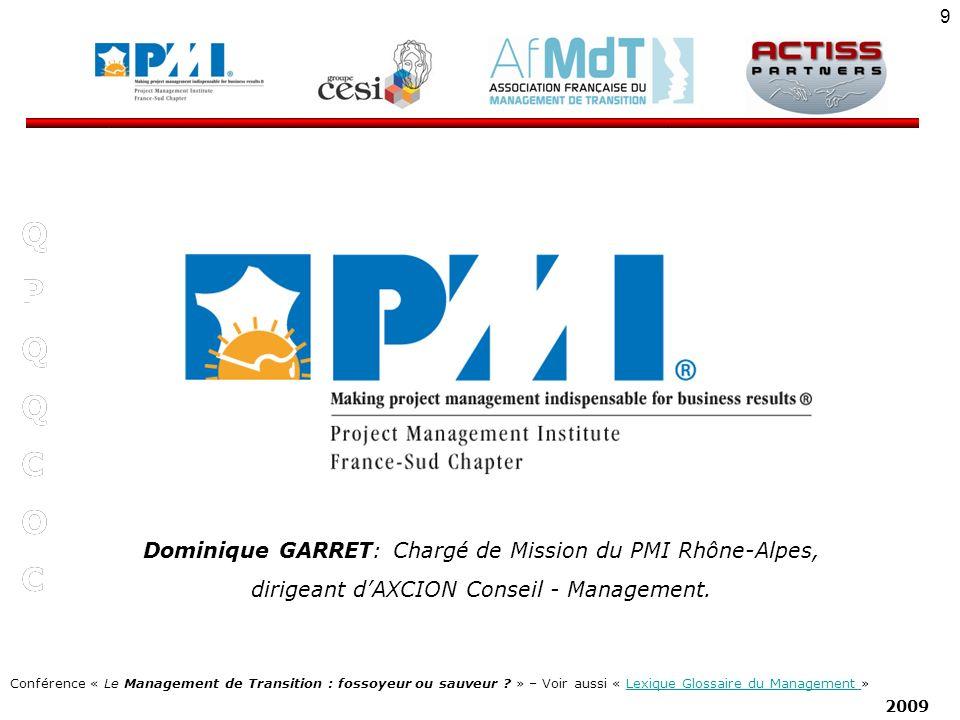 Q P C O Dominique GARRET: Chargé de Mission du PMI Rhône-Alpes,