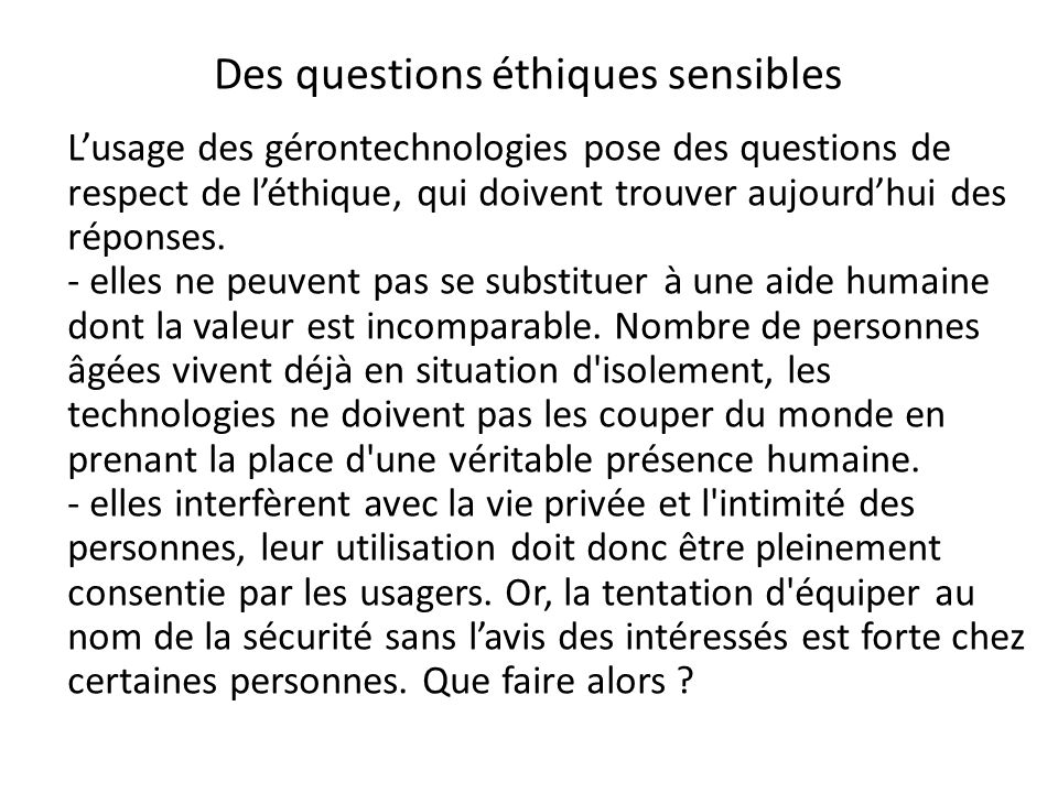 Des questions éthiques sensibles