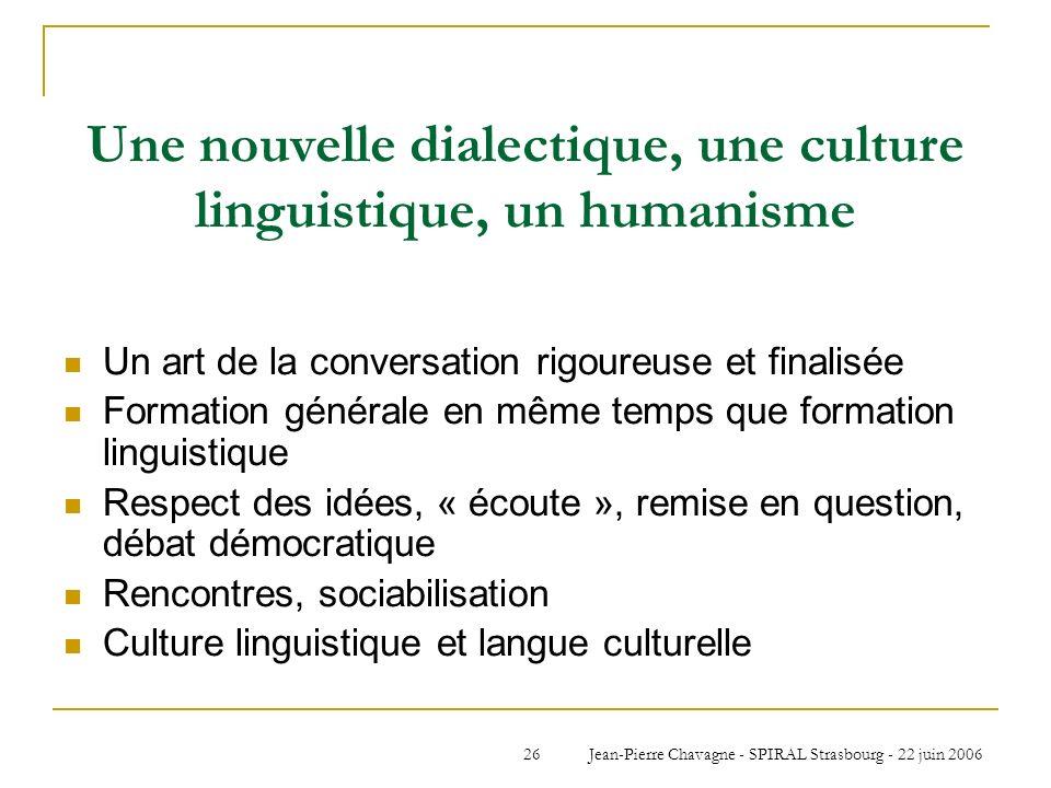 Une nouvelle dialectique, une culture linguistique, un humanisme