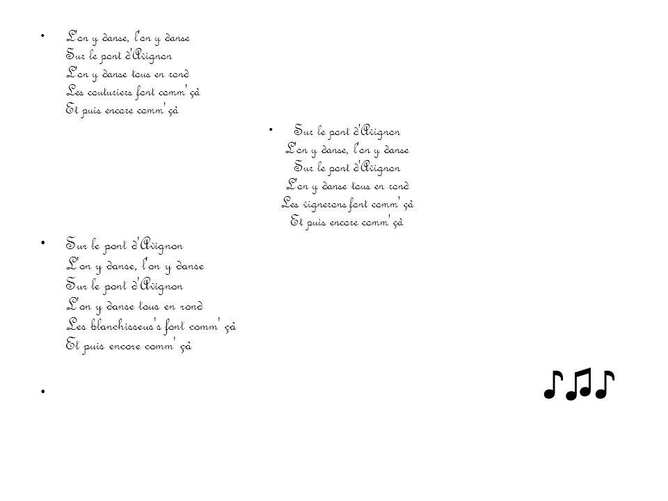 L on y danse, l on y danse Sur le pont d Avignon L on y danse tous en rond Les couturiers font comm çà Et puis encore comm çà