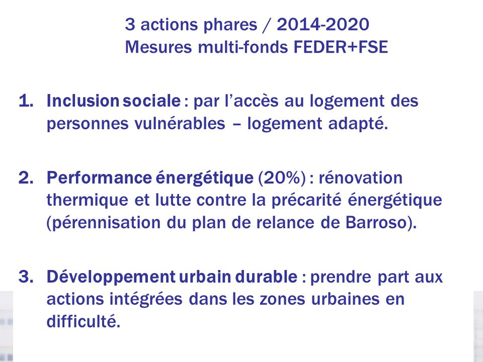 3 actions phares / 2014-2020 Mesures multi-fonds FEDER+FSE