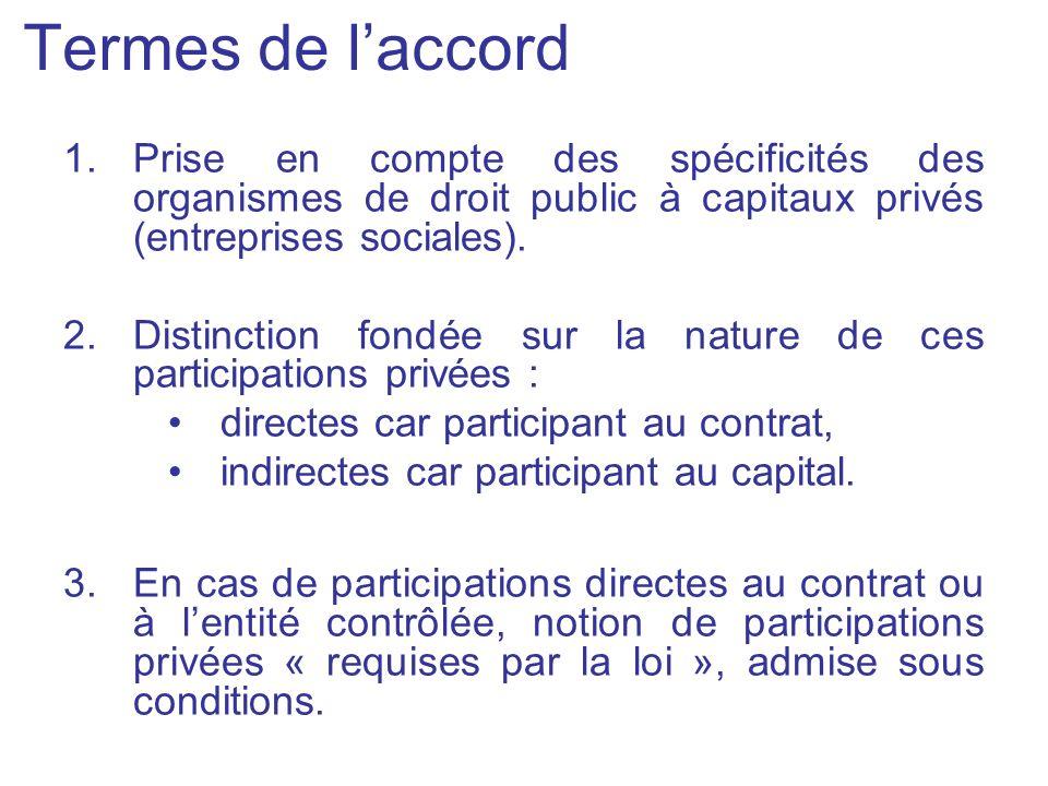Termes de l'accord Prise en compte des spécificités des organismes de droit public à capitaux privés (entreprises sociales).
