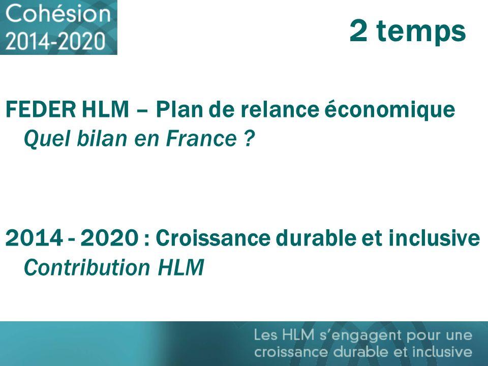 2 temps FEDER HLM – Plan de relance économique Quel bilan en France