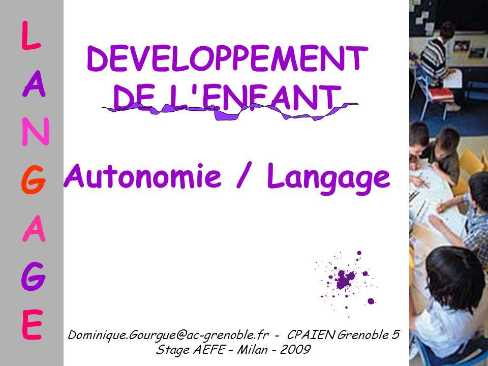 DEVELOPPEMENT DE L ENFANT Autonomie / Langage