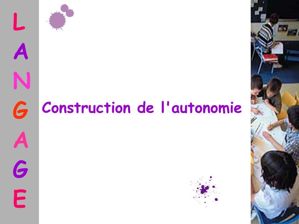 L A N G E Construction de l autonomie
