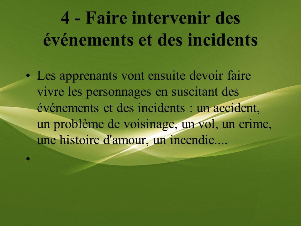 4 - Faire intervenir des événements et des incidents
