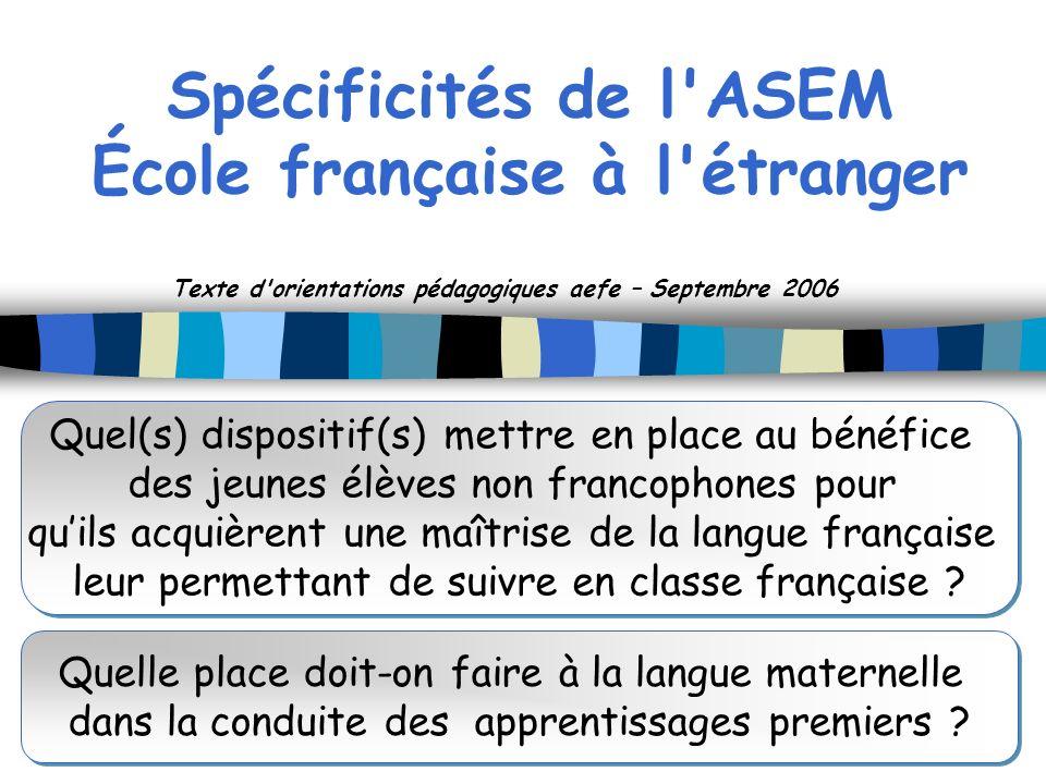 Spécificités de l ASEM École française à l étranger
