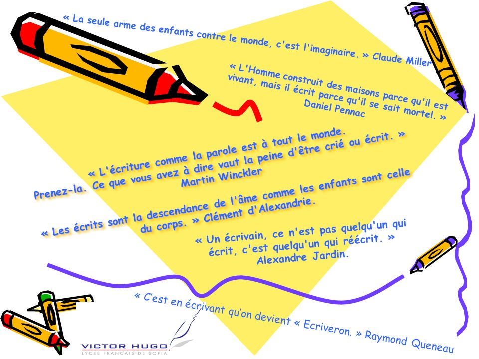 « C'est en écrivant qu'on devient « Ecriveron. » Raymond Queneau