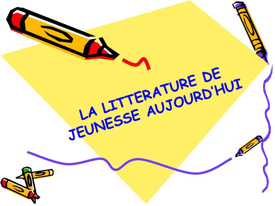 LA LITTERATURE DE JEUNESSE AUJOURD'HUI