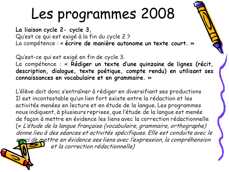 Les programmes 2008 La liaison cycle 2- cycle 3,