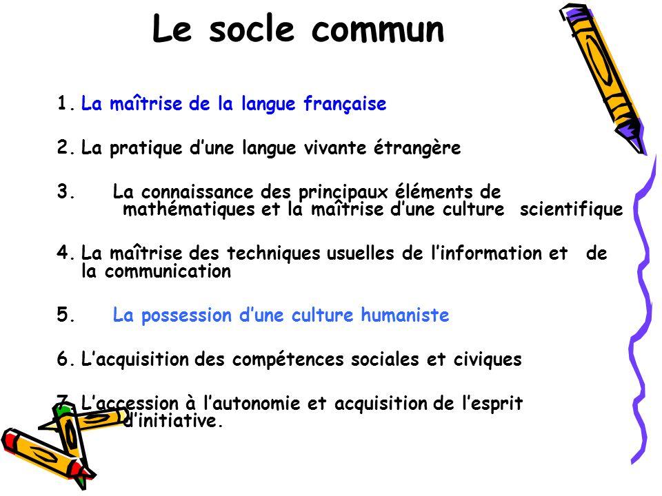 Le socle commun 1. La maîtrise de la langue française