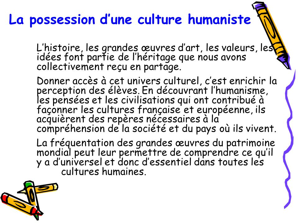 La possession d'une culture humaniste