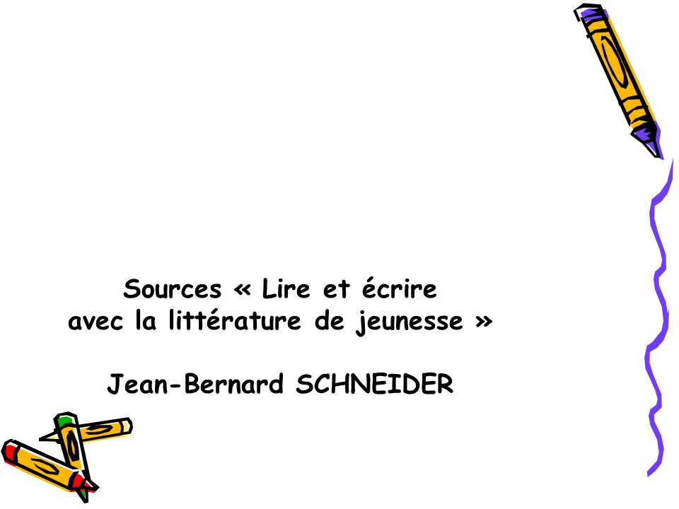 Sources « Lire et écrire avec la littérature de jeunesse »