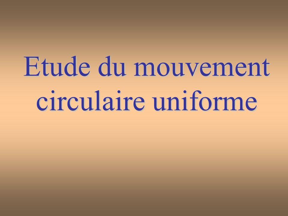 Etude du mouvement circulaire uniforme