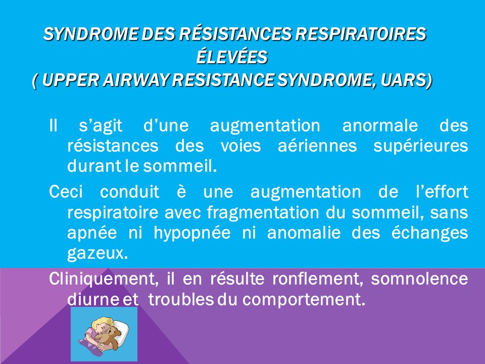 Syndrome des résistances respiratoires élevées ( Upper Airway Resistance Syndrome, UARS)