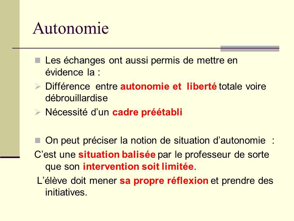 Autonomie Les échanges ont aussi permis de mettre en évidence la :