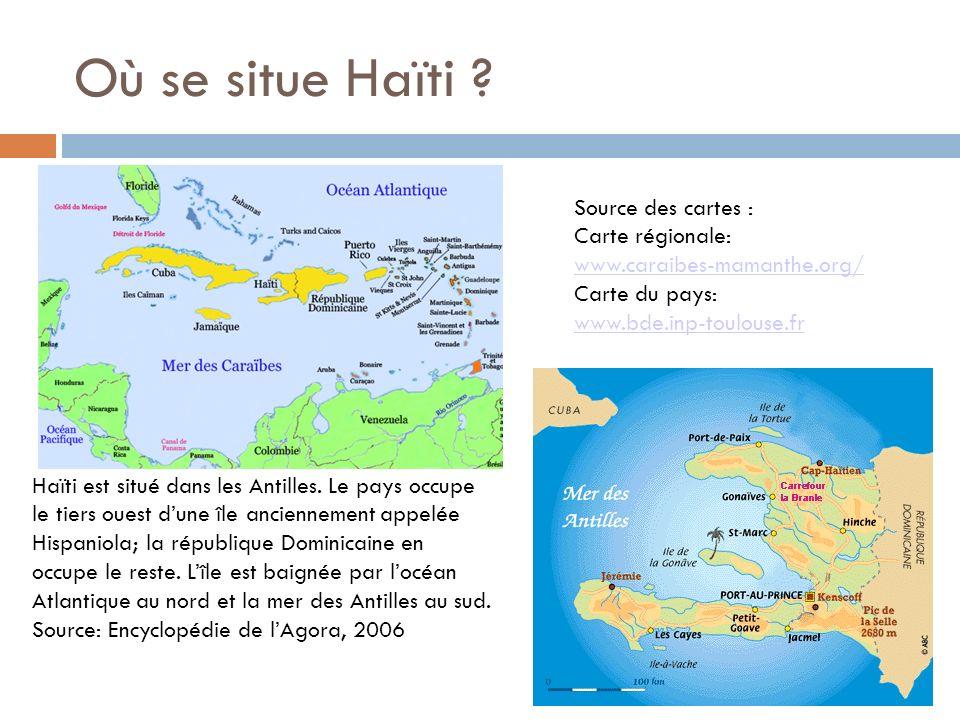 Où se situe Haïti Source des cartes : Carte régionale:
