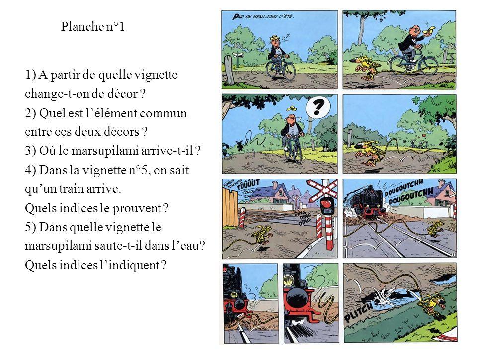 Planche n°1 1) A partir de quelle vignette. change-t-on de décor 2) Quel est l'élément commun. entre ces deux décors
