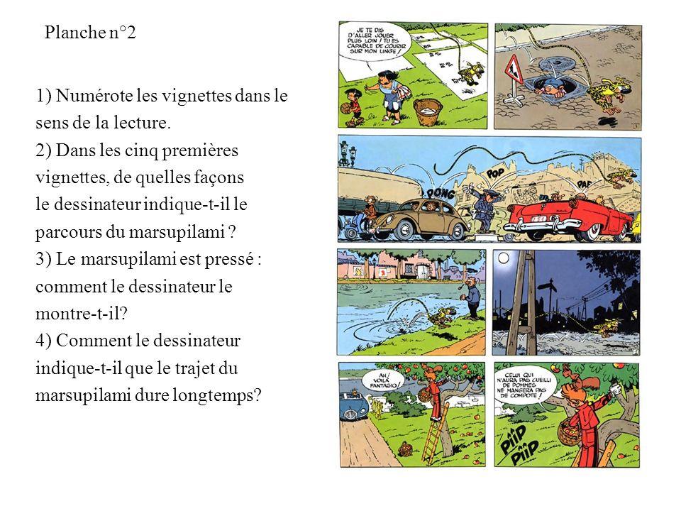 Planche n°2 1) Numérote les vignettes dans le. sens de la lecture. 2) Dans les cinq premières. vignettes, de quelles façons.