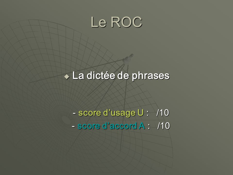 Le ROC La dictée de phrases - score d'usage U : /10