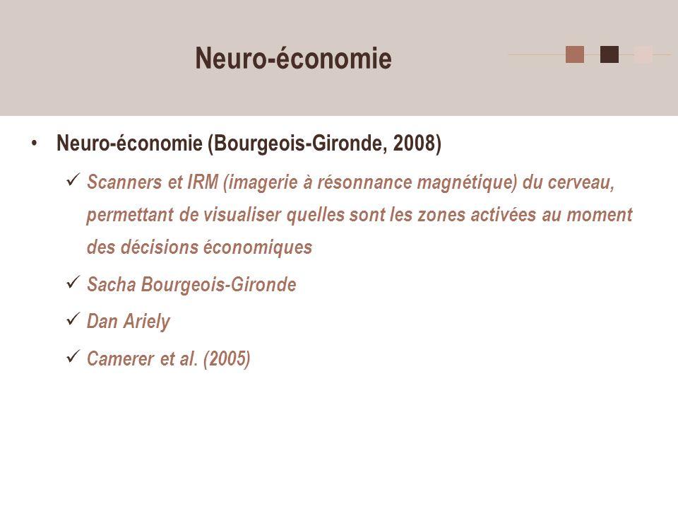 Neuro-économie Neuro-économie (Bourgeois-Gironde, 2008)
