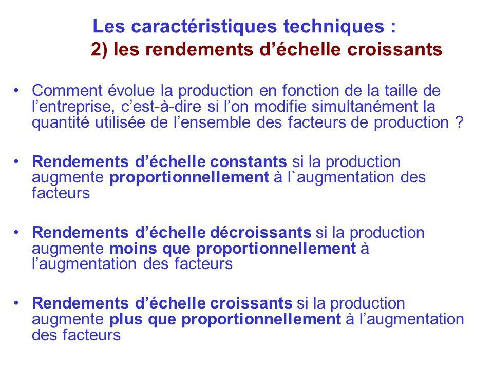 Les caractéristiques techniques : 2) les rendements d'échelle croissants