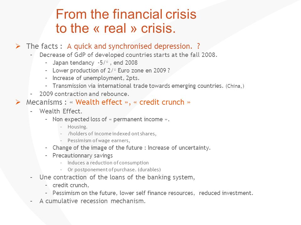 From the financial crisis to the « real » crisis.