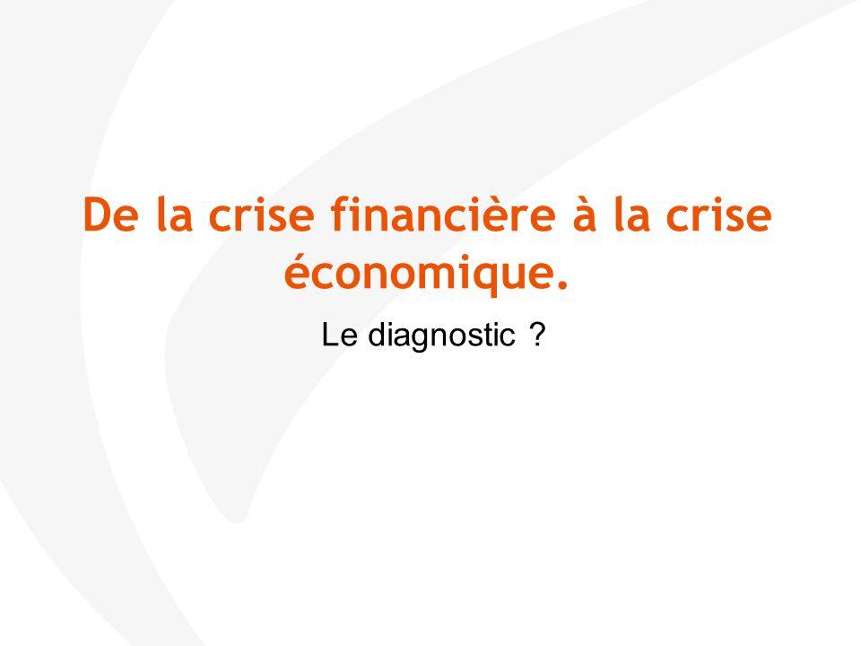 De la crise financière à la crise économique. Le diagnostic