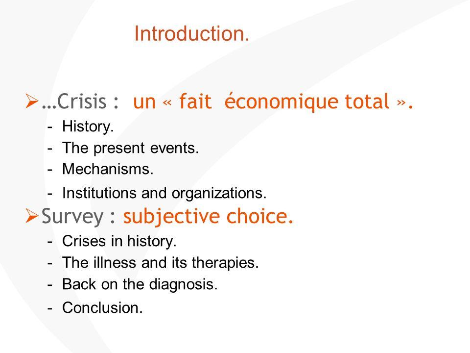 …Crisis : un « fait économique total ».