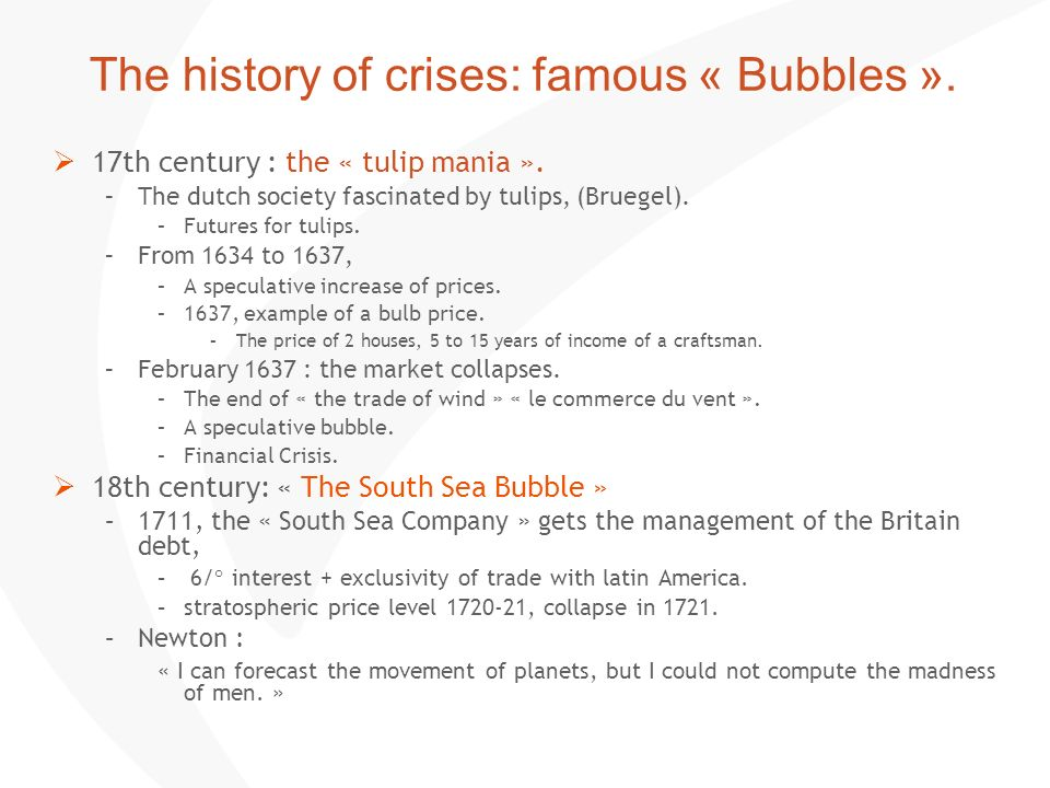 The history of crises: famous « Bubbles ».