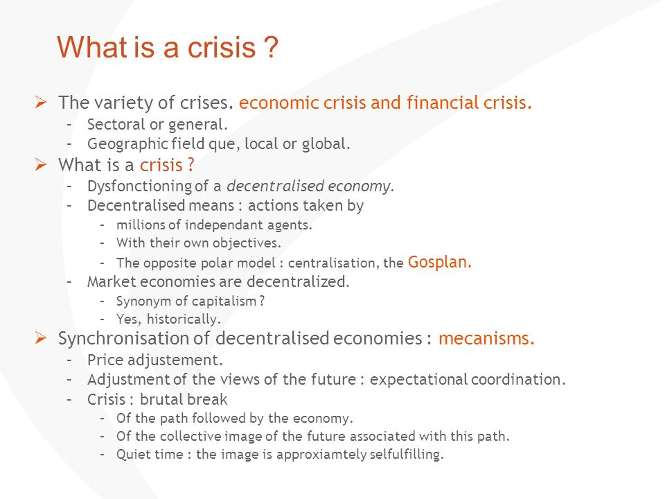 What is a crisis The variety of crises. economic crisis and financial crisis. Sectoral or general.