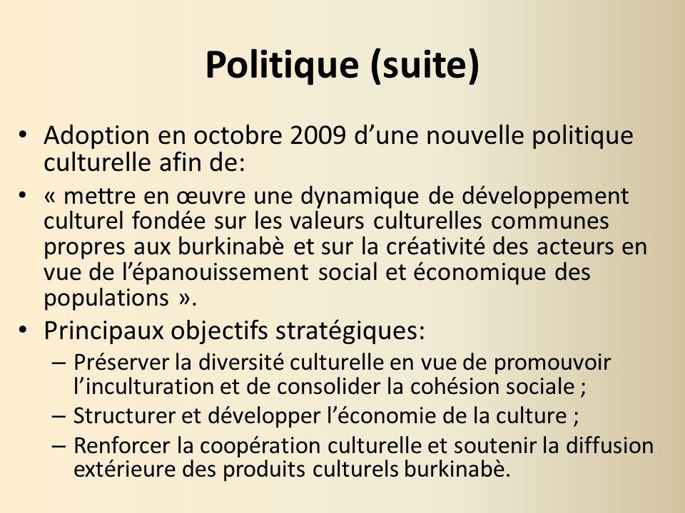 Politique (suite) Adoption en octobre 2009 d'une nouvelle politique culturelle afin de: