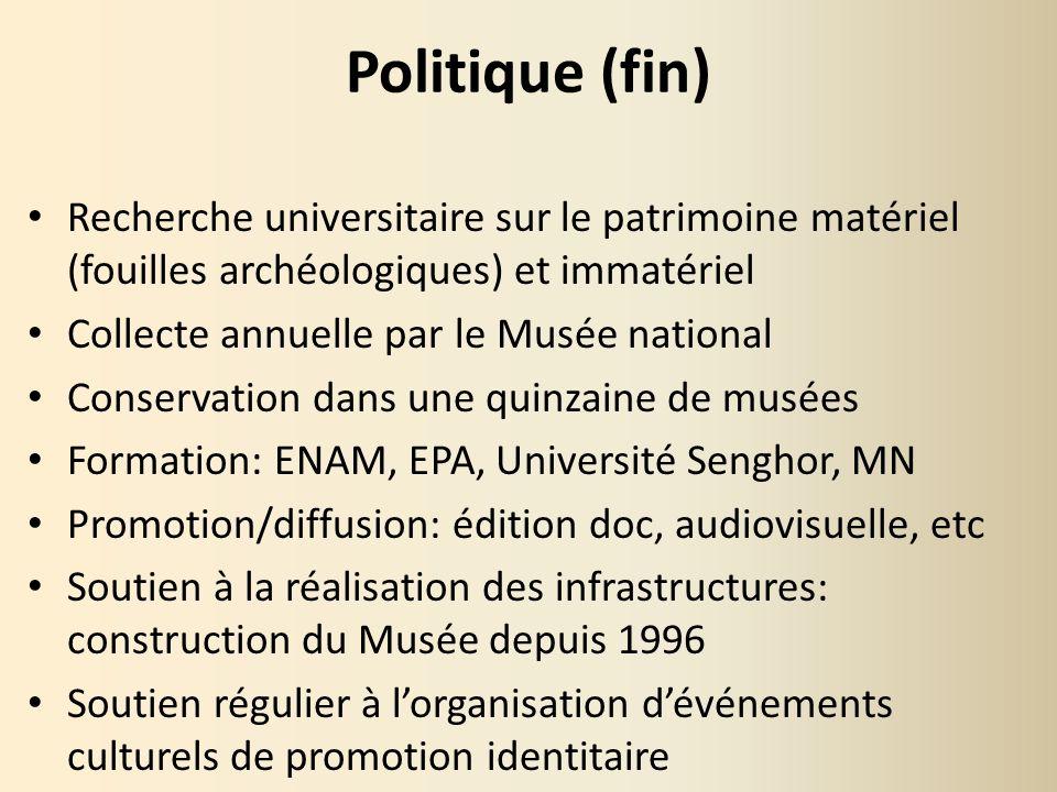Politique (fin) Recherche universitaire sur le patrimoine matériel (fouilles archéologiques) et immatériel.