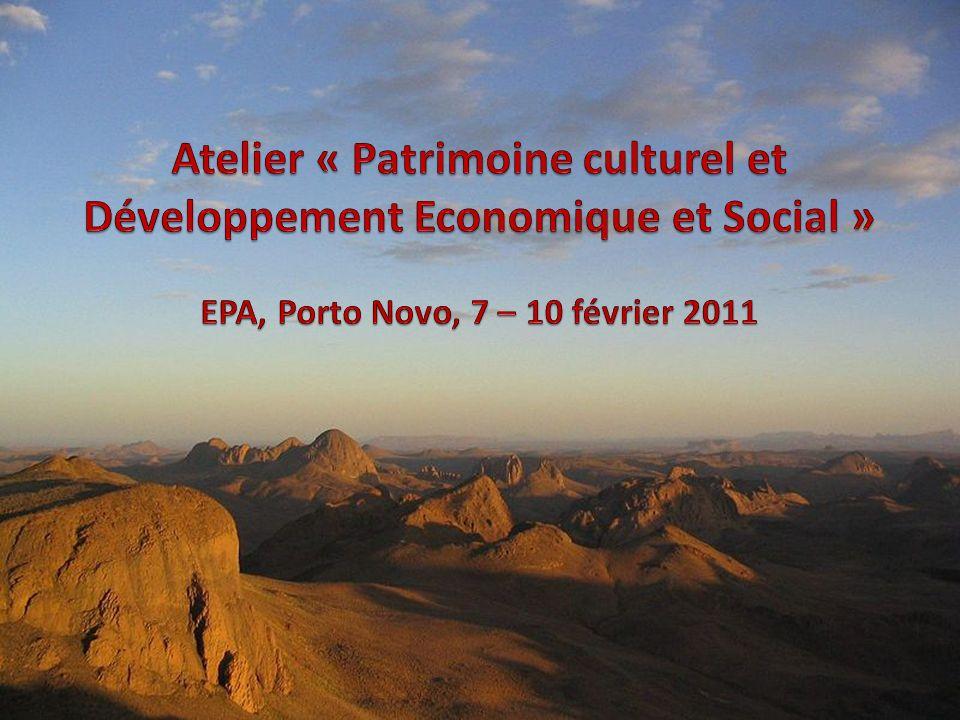 Atelier « Patrimoine culturel et Développement Economique et Social » EPA, Porto Novo, 7 – 10 février 2011