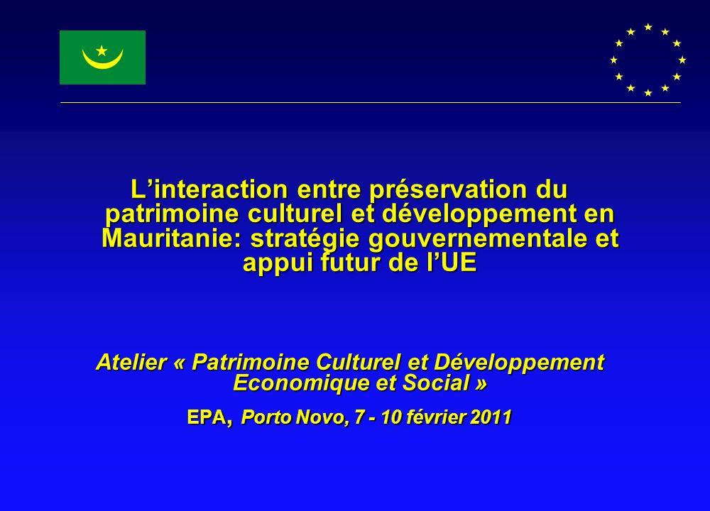 L'interaction entre préservation du patrimoine culturel et développement en Mauritanie: stratégie gouvernementale et appui futur de l'UE