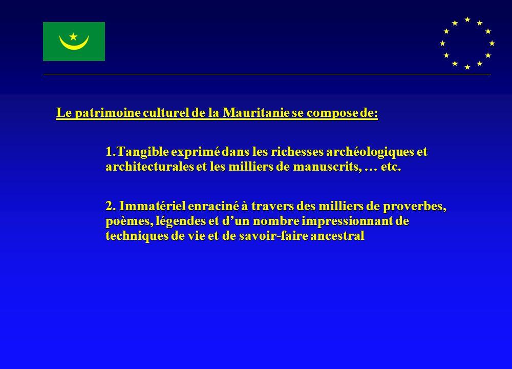 Le patrimoine culturel de la Mauritanie se compose de: