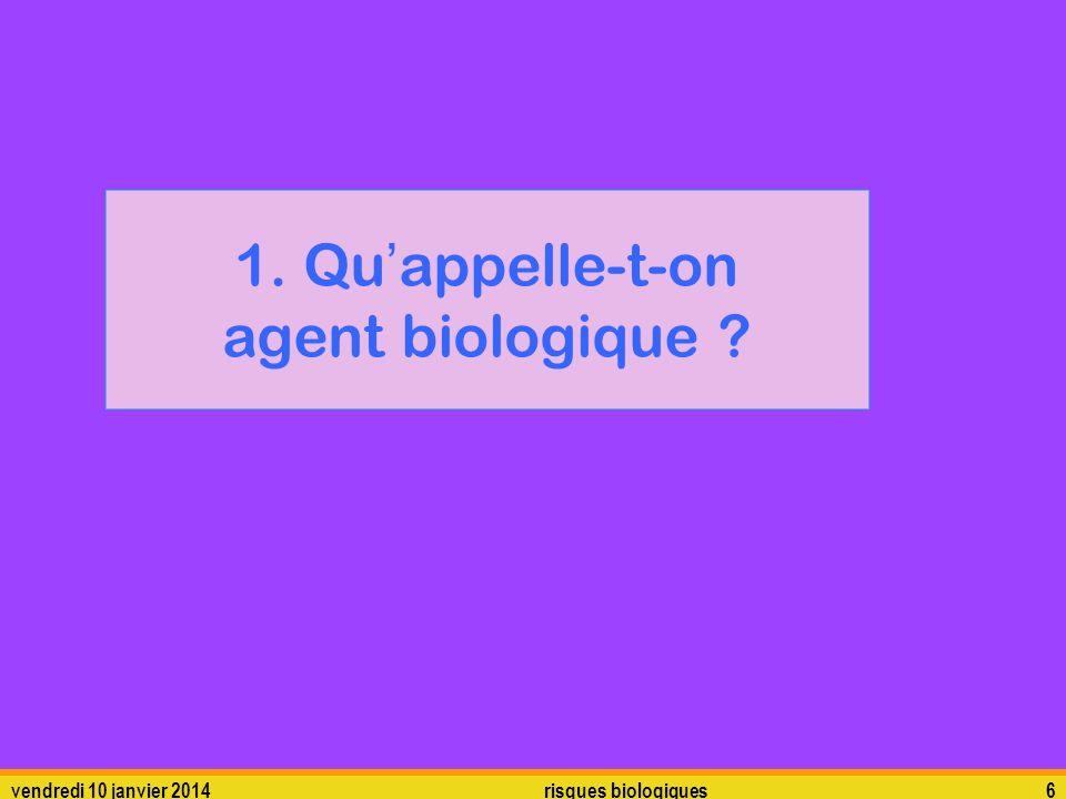1. Qu'appelle-t-on agent biologique