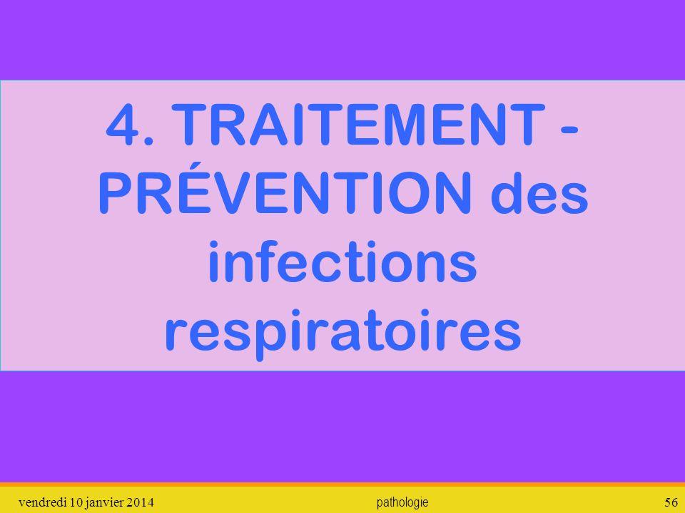 4. TRAITEMENT - PRÉVENTION des infections respiratoires