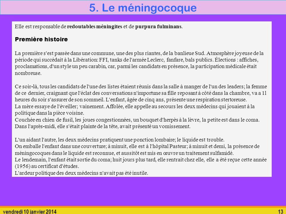 5. Le méningocoque Elle est responsable de redoutables méningites et de purpura fulminans. Première histoire.